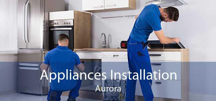 Appliances Installation Aurora