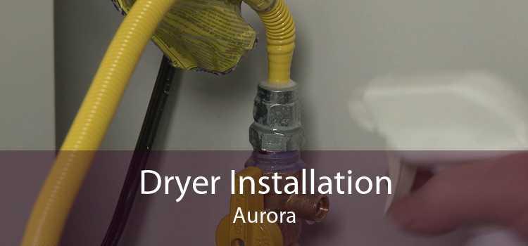 Dryer Installation Aurora