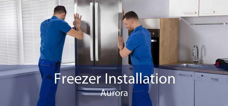 Freezer Installation Aurora