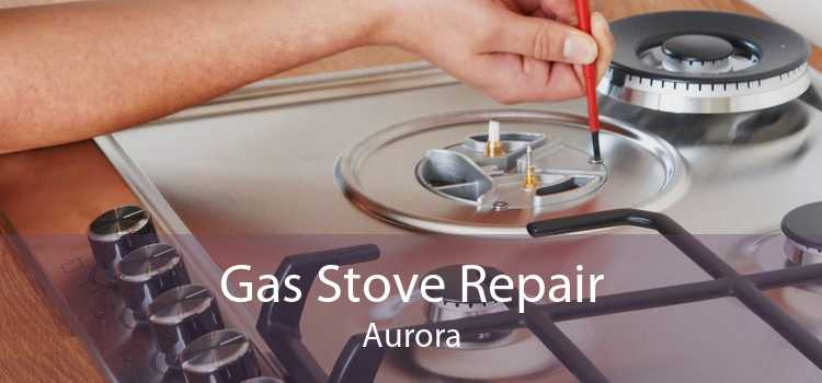 Gas Stove Repair Aurora