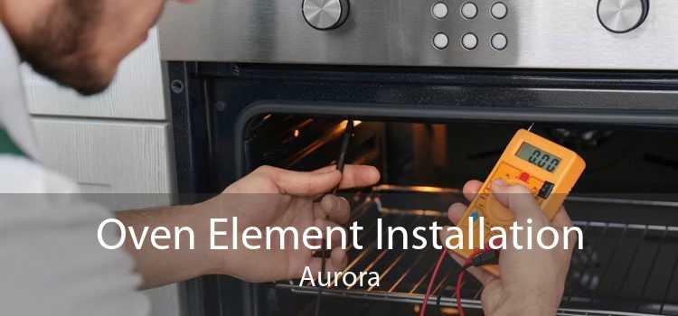 Oven Element Installation Aurora