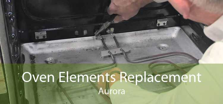 Oven Elements Replacement Aurora