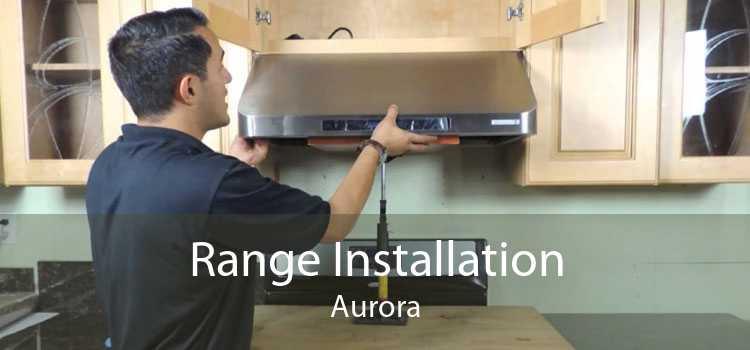Range Installation Aurora