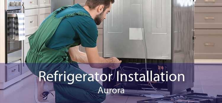 Refrigerator Installation Aurora