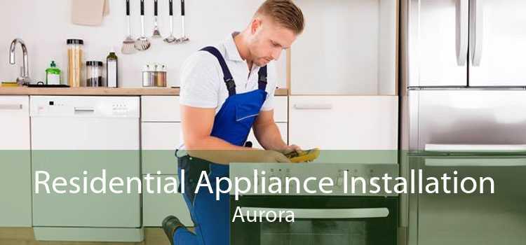 Residential Appliance Installation Aurora