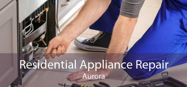 Residential Appliance Repair Aurora