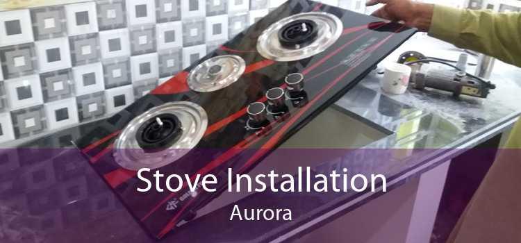 Stove Installation Aurora