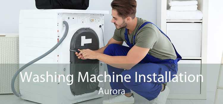 Washing Machine Installation Aurora